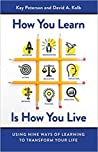 How You Learn Is How You Live by Kay Peterson