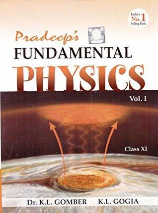 Pradeep's Fundamental Physics for Class 11 - Vol  1 & 2 by K L  Gomber