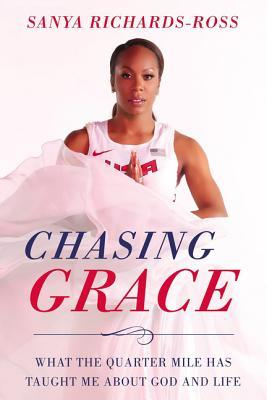 Chasing Grace What the Quarter Mile Has Taught Me about God and Life