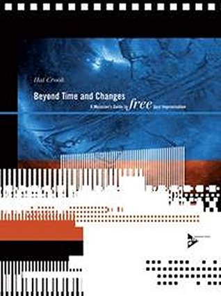 Beyond Time and Changes: A Musician's Guide to Free Jazz Improvisation, Book & CD