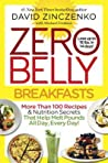 Zero Belly Breakfasts: Lose Up to 16 Pounds in 14 Days with Quick & Delicious Morning Meals!