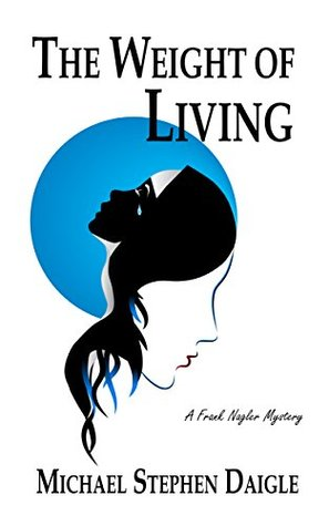 The Weight of Living (The Frank Nagler Series Book 3)