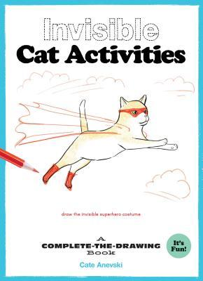Invisible Cat Activities: A Complete-the-Drawing Book (Cat Coloring Book, Book for Cat Lovers)