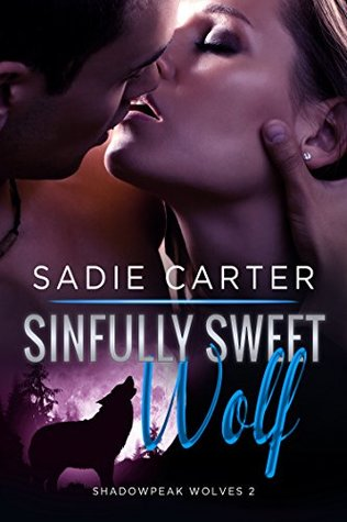 Sinfully Sweet Wolf (Shadowpeak Wolves, #2)