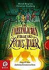 Angriff der Automatenmenschen (Die unheimlichen Fälle des Lucius Adler #3)