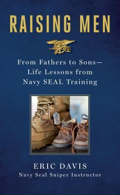 Raising Men: Lessons Navy Seals Learned from Their Training