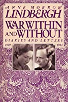 War Within and Without: Diaries and Letters 1939-1944