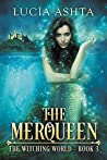 The Merqueen (The Witching World, #3)