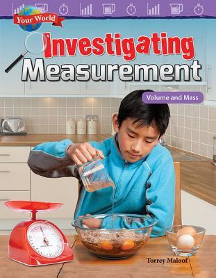 Your World: Investigating Measurement: Volume and Mass