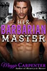 Her Barbarian Master: Forbidden Love (Alpha Male Master #2)
