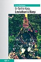 Er-Tarih'e Karşı, Leviathan'a Karşı