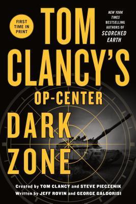 Dark Zone (Tom Clancy's Op-Center, #16)