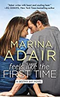 Feels Like the First Time (Destiny Bay, #2)