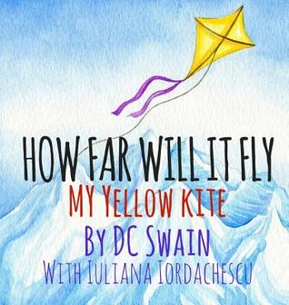 How Far Will It Fly?: My Yellow Kite