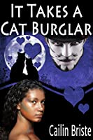It Takes a Cat Burglar (A Thief in Love Romance, #1)