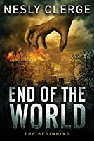 End of The World (The Beginning, #1)