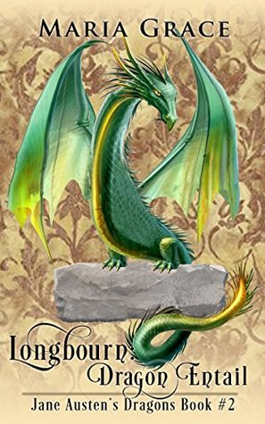Longbourn: Dragon Entail: A Pride and Prejudice Variation