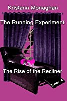The Running Experiment Book 4: Rise of the Recliner