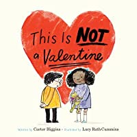 This Is Not a Valentine: (Valentines Day Gift for Kids, Children's Holiday Books)