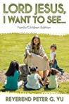 Lord Jesus, I Want to See... by Reverend Peter G. Vu