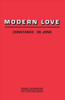 Modern Love by Constance DeJong