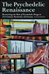 The Psychedelic Renaissance, Second Edition: Reassessing the Role of Psychedelic Drugs in 21st Century Psychiatry and Society