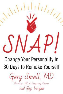 Snap: Change Your Personality in 30 Days to Begin a Better Life