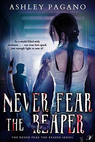 Never Fear the Reaper (Never Fear the Reaper #1)