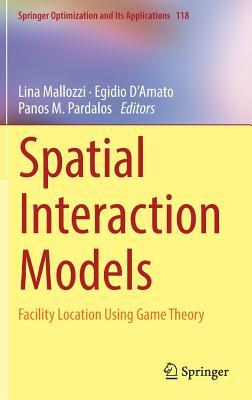 Spatial Interaction Models Facility Location Using Game Theory