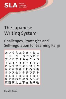The Japanese Writing System Challenges, Strategies and Self-Regulation for Learning Kanji