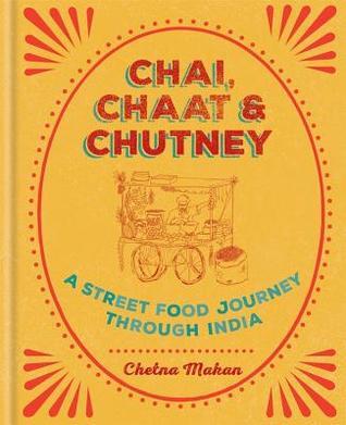 Chai, Chaat  Chutney: a street food journey through India
