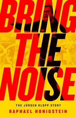 Bring the Noise: The Jürgen Klopp Story
