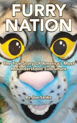Furry Nation The True Story of America's Most Misunderstood Subculture