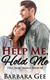 Help Me, Hold Me (Full Heart Ranch #5)