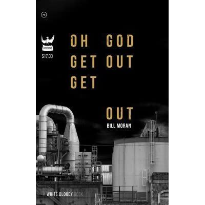 Oh God Get Out Get Out By Bill Moran