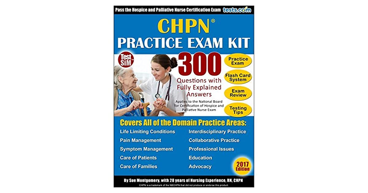 CHPN Practice Exam Kit - 2017 Edition  300 Questions with Fully
