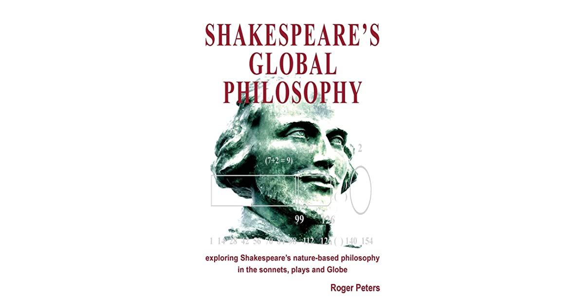 Shakespeares Philosophy: Discovering the Meaning Behind the Plays