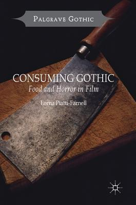 Consuming Gothic: Food and Horror in Film