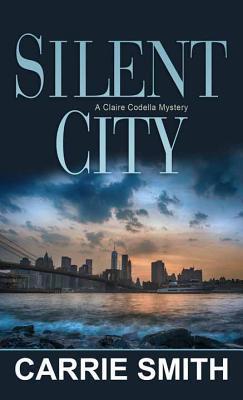 Silent City: A Claire Codella Mystery