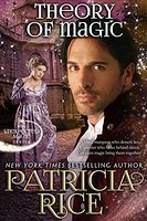 Theory of Magic by Patricia Rice