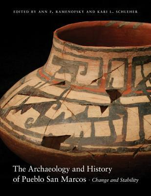 The Archaeology and History of Pueblo San Marcos Change and Stability