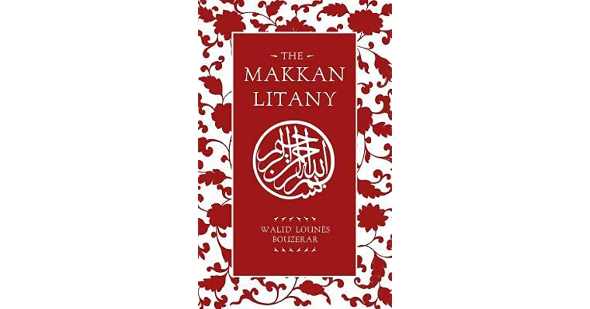 The Makkan Litany by Walid Lounes Bouzerar