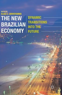The New Brazilian Economy Dynamic Transitions into the Future