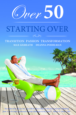 Over 50 Starting Over Transition Passion Transformation
