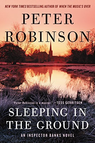 Sleeping in the Ground (Inspector Banks, #24) by Peter Robinson