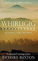Whirligig: Keeping the Promise (Shire's Union, #1)