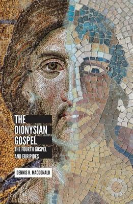 The Dionysian Gospel The Fourth Gospel and Euripides