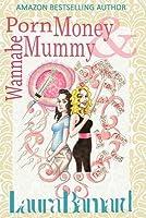 Porn Money & Wannabe Mummy