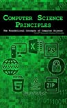 Computer Science Principles: The Foundational Concepts of Computer Science - For AP® Computer Science Principles