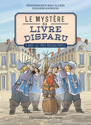 A nous les trois mousquetaires ! (Le Mystère du livre disparu, #2)